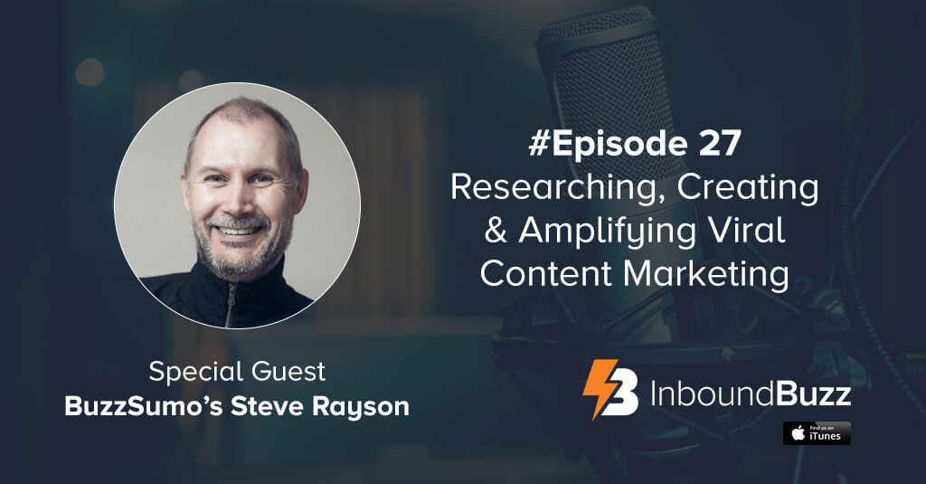 InboundBuzz Moby Siddique interview with BuzzSumo Steve Rayson