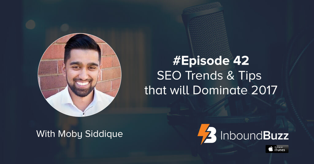 inboundbuzz-seo-in-2017-moby-siddique-podcast