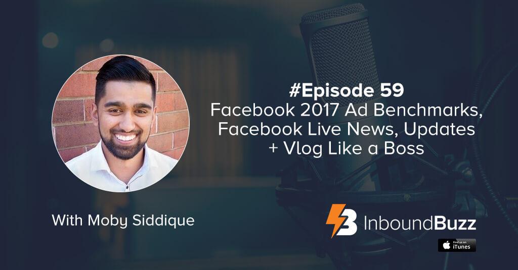 facebook-ad-benchmarks-2017-inboundbuzz-moby-siddique
