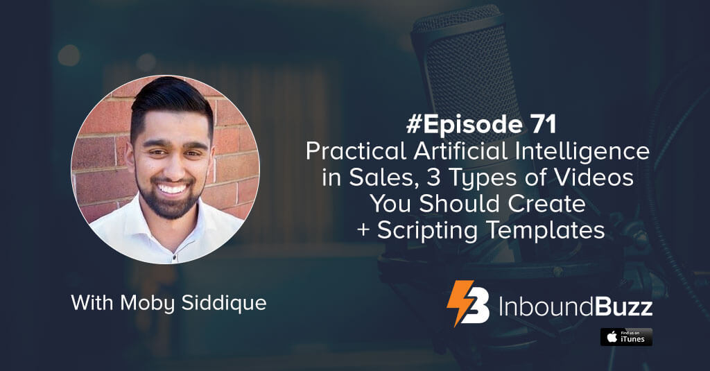 inboundbuzz-ep71-moby-siddique-artificial-intelligence-in-sales-3-types-of-videos