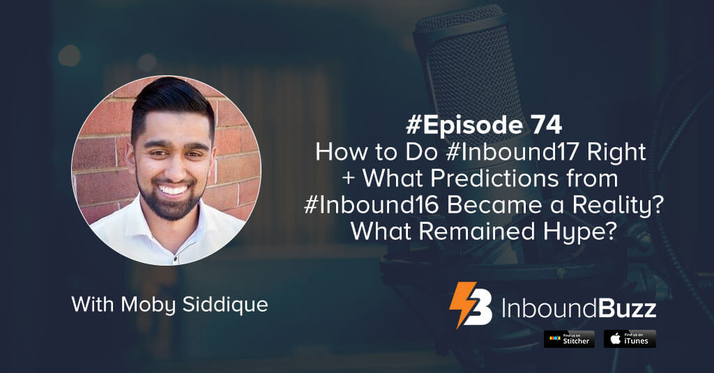 prepare for #inbound17 and what predications from #inbound16 became reality?