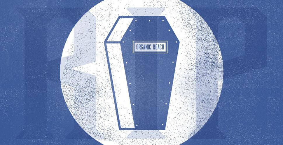 facebook-organic-reach-dead