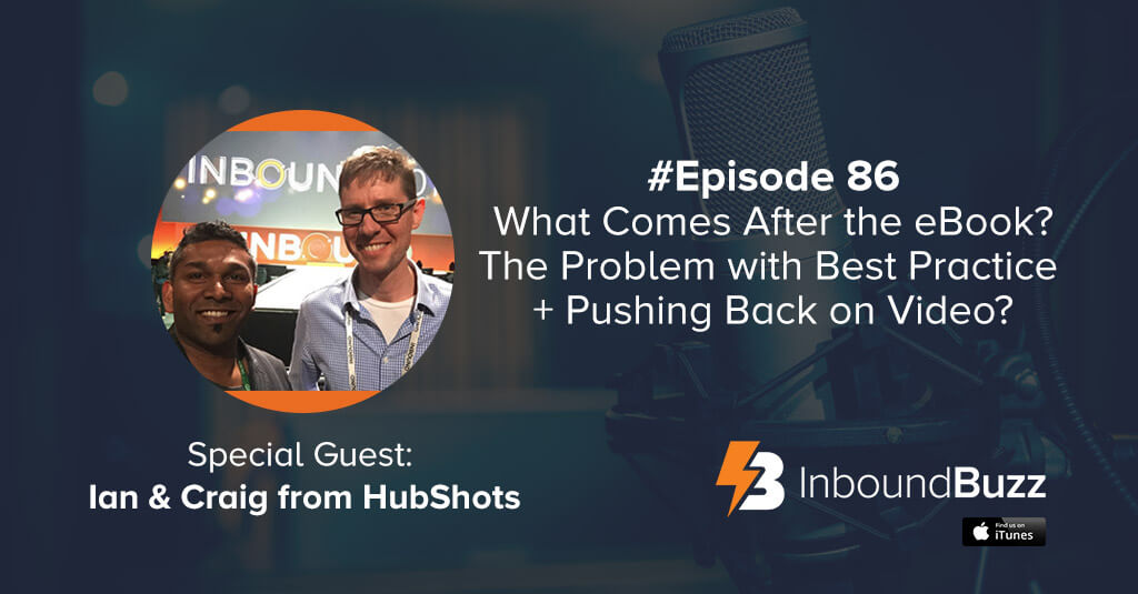 inbound-marketing-podcast-hubshots-inboundbuzz-ian-and-craig